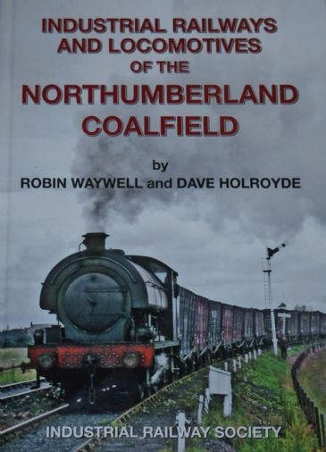 Industrial Railways and Locomotives of the Northumberland Coalfield
